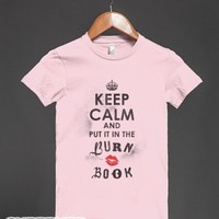 Keep Calm and Put it in the Burn Book-Female Light Pink T-Shirt