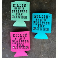 Killin' My Liver Floating The River (3-Colors)