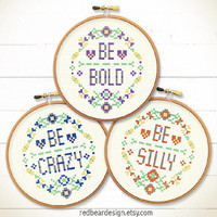Quote Cross Stitch Pattern -Be Bold Be Silly Be Crazy Set - Floral Happy Modern Cute Funny quote typo graphic Love cross stitch