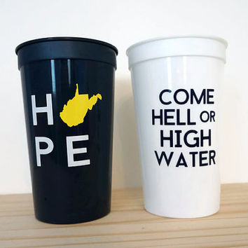 WV Come Hell or High Water Stadium Cup Set of 4 - Double Sided West Virginia HOPE Cups - WV Flood Relief