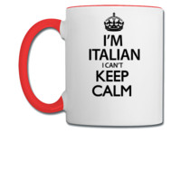 I Can't Keep Calm Im Italian - Coffee/Tea Mug