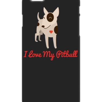 I Love My Pitbull Exclusive Design iPhone 6 Match My Case