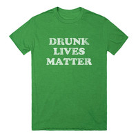 Drunk Lives Matter St Patrick's Day