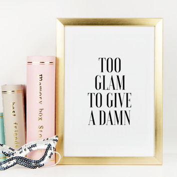 Fashion Wall Art Girls Room Art Printable Quotes To Glam To Give A Damn Inspirational Poster Fashion Quotes Makeup Print Makeup Art Print