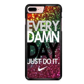 Every Damn Day Nike Just Do It iPhone 7 Plus Case