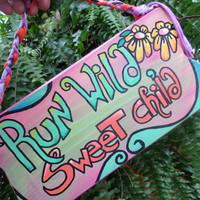 Run Wild Sweet Child, Hippie Sign, rustic sign word art, Running Sign, Runners, hippie home decor, wild child spirit