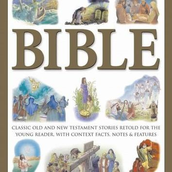 The Children's Illustrated Bible: Classic Old and New Testament Stories Retold for the Young Reader, with Context Facts, Notes & Features