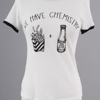 We Have Chemistry Tee