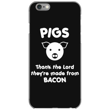 pigs thank the lord they're made from bacon iPhone 6/6s Case