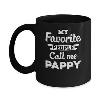 My Favorite People Call Me Pappy Fathers Day Gift Mug
