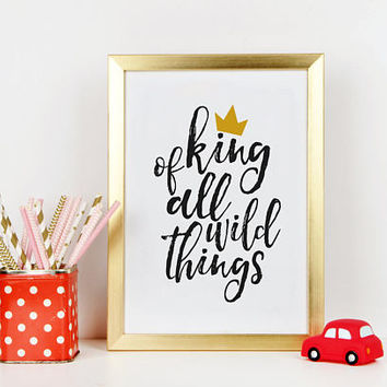 NURSERY WALL ART, King Of All Wild Things,Quote Prints,Typography Poster,Children Quote,Nursery Decor,Kids Gift,Printable Art,Bathroom Decor
