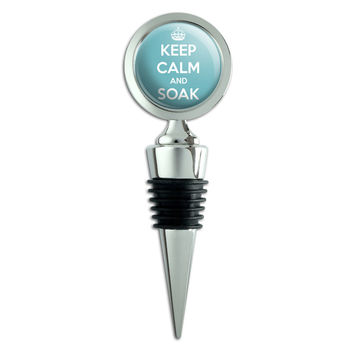 Keep Calm And Soak Bubble Bath Wine Bottle Stopper