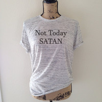 not today satan, no, nope, not today, funny shirt, church shirt, trending, trending shirt, tumblr, tumblr quote, tumblr shirt