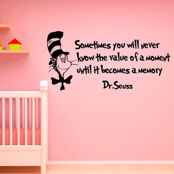 Dr Seuss Wall Decal Quote Sometimes You Will Never Know The Value Vinyl Stickers Nursery Bedding Wall Art Mural Bedroom Dorm Home Decor Q059
