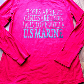 Roses are red camies are green in in love with a U.S Marine!