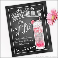 Signature Drink Sign : I Do