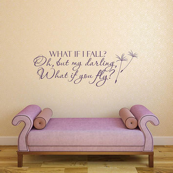 What If I Fall Oh My Darling What If You Fly WALL DECAL QUOTE by PonyDecal- Nursery Decor- Inspirational Quote Wall Decal Girls Room 107