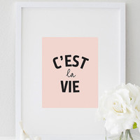 C'est la vie Print, Inspirational Quote for Home and Office Decoration, Motivational Blush Pink Colored Print for Girls Bedroom Poster