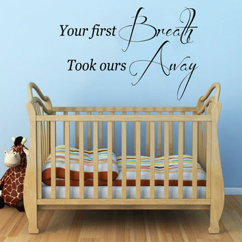 Love Wall Decals Quotes Your First Breath Took Ours Away Vinyl Decal Sticker Art Interior Design Children Kids Nursery Baby Room Decor KG737