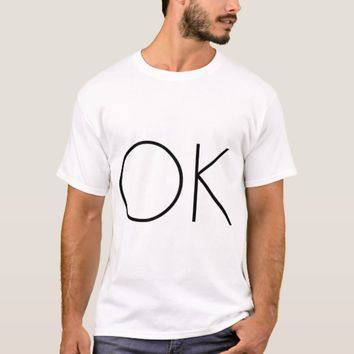 OK funny elegant customizable positive T-Shirt