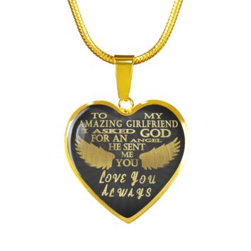 My amazing girlfriend, I asked God for an angel he sent me you gold steel pendant necklace or bracelet