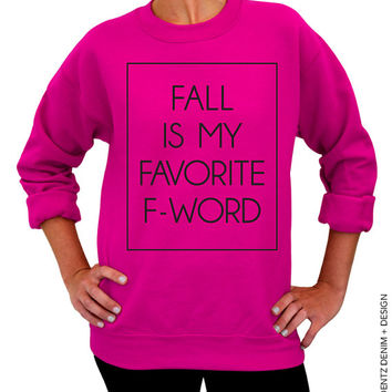 Fall Is My Favorite F - Word - Pink Unisex Crew Neck