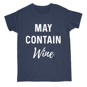 May Contain wine Funny Alcoholic Womens S Sleeve Tee Shirt