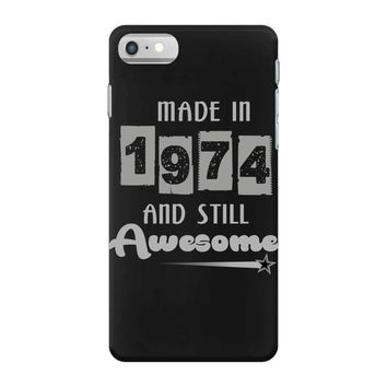 made in 1974 and still awesome iPhone 7 Case