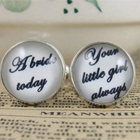 Cufflinks-wedding cufflinks.men cufflinks,a bride today,your little girl always silver Plated Cufflinks--a best gift for men.