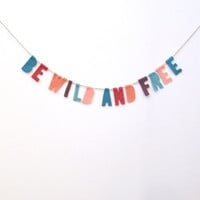 Be Wild and Free felt banner, hippie beach banner in teal, light blue, papaya, orange and mauve