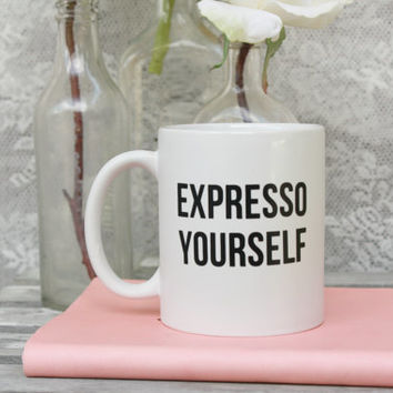 Expresso Yourself Mug, Express Yourself, Espresso, Coffee Lover Gift, gift for friend, ceramic mug, preppy mug, cute mug