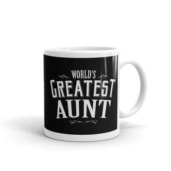 Aunt mug funny, World's Greatest Aunt Coffee Mug, gift for aunts, best auntie ever, proud aunt, gifts for aunts, aunt gifts