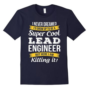 Super Cool Lead Engineer T-Shirt Funny Gift