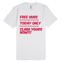 Free Hugs - Today Only-Unisex White T-Shirt