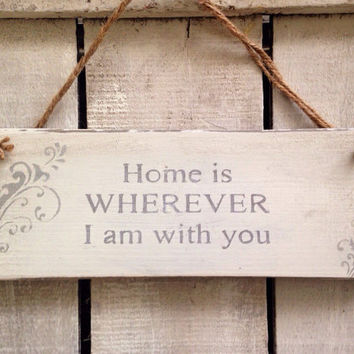 Home is wherever I am With You. Rustic Sign.