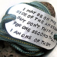 Sherlock Holmes Inspired Silk Wrap Bracelet - I May Be On the Side of the Angels... Hand Stamped Aluminum Tag, Hand Dyed Silk Fairy Ribbon