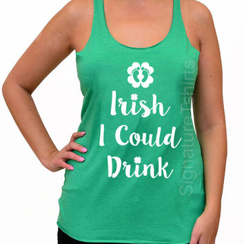 Irish I Could Drink Tank Top, Funny Maternity Tank, Funny Pregnancy Tank, Pregnant Top, Green Tank, New Baby,  Pregnancy Announcement Tank