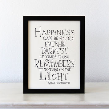 Happiness can be found... Harry Potter movie quote Poster , inspirational typographic giclee art print wall decor,