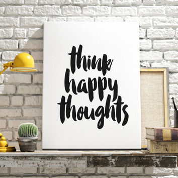 Think Happy Thoughts Print Instant Digital Download Printable Poster Motivational Quote Modern Black and White Typography Print Modern art