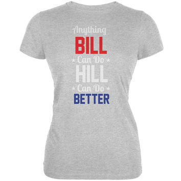 Election 2016 Clinton - Anything Bill Can Do Heather Grey Juniors Soft T-Shirt
