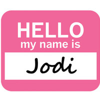 Jodi Hello My Name Is Mouse Pad