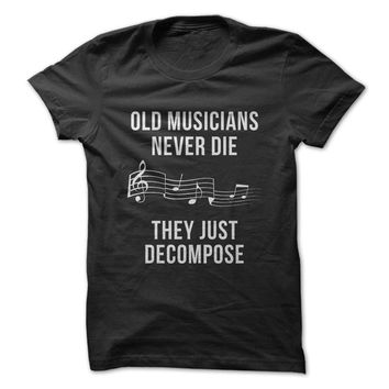 Old Musicians Just Decompose