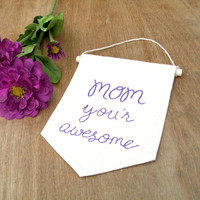Awesome Mom, Embroidered Mini Banner, Gift for Mom, Mother's Day Banner, Cute Mom Gift, Single Banner, Personalised Mom Gift, Customizeable,