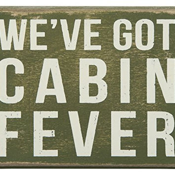 We've Got Cabin Fever - Distressed Box Sign For Lake, Lodge or Cabin - 5-in x 4-in