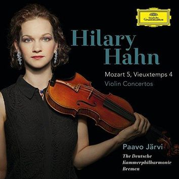 Hilary Hahn & The Deutsche Kammerphilharmonie Bremen & Paavo Järvi - Mozart: Violin Concerto No.5 In A, K.219 / Vieuxtemps: Violin Concerto No.4 In D Minor, Op.31 (Bonus Track Version)