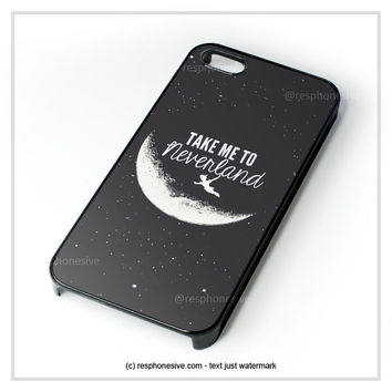 Peter Pan, Take To Me Neverland iPhone 4 4S 5 5S 5C 6 6 Plus , iPod 4 5  , Samsung Galaxy S3 S4 S5 Note 3 Note 4 , and HTC One X M7 M8 Case