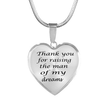 Thank you for raising the man of my dreams, Mother-In-Law necklace or bracelet