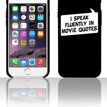 I speak fluently in movie quotes 5 5s 6 6plus phone cases