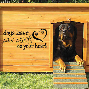 Dogs Leave Paw Prints on your Heart - Dog House Sticker