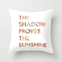 The shadow proves the sunshine... switchfoot lyrics... Throw Pillow by studiomarshallarts